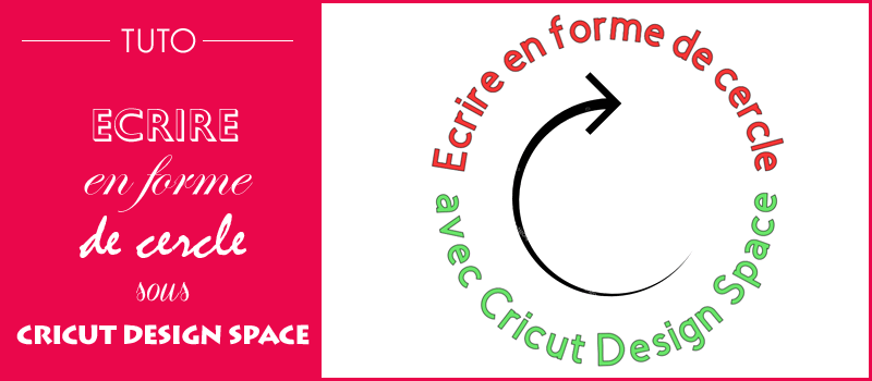 tuto design space cricut maker explore écrire rond cercle arrondi comment faire