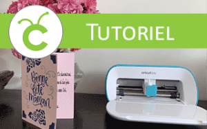 tuto comment fabriquer carte cricut joy